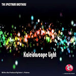 "The Spectrum Brothers ""Kaleidoscope Light"""